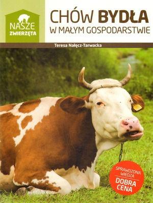 Chów bydła w małym gospodarstwie – Teresa Nałęcz Tarwacka (KSIĄŻKA)