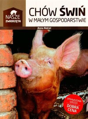 Chów świń w małym gospodarstwie – Anna Regiel (KSIĄŻKA)